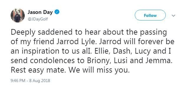 Jarrod Lyle's fellow Australian Jason Day also paid tribute to his friend, praising his ability to stay positive during his long battle with illness.